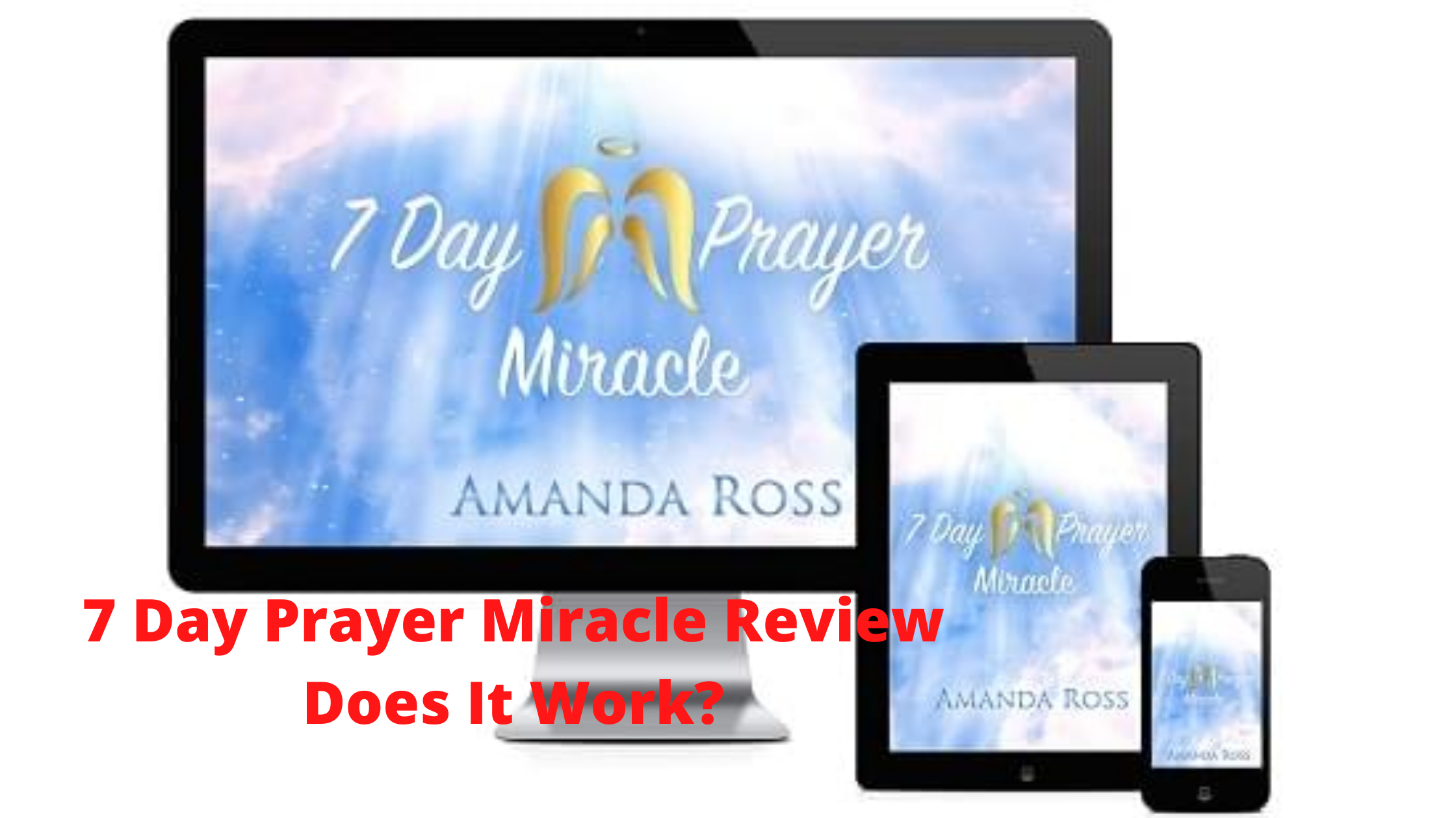 7 Day Prayer Miracle Review Does It Work
